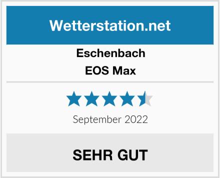 Eschenbach EOS Max Test