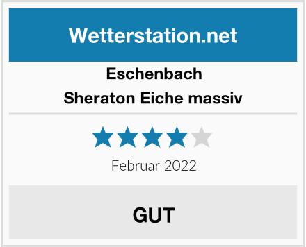 Eschenbach Sheraton Eiche massiv Test