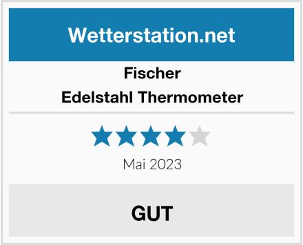 Fischer Edelstahl Thermometer Test
